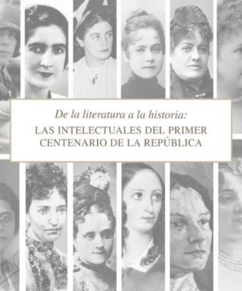 De la literatura a la historia: Las intelectuales del primer Centenario de la República