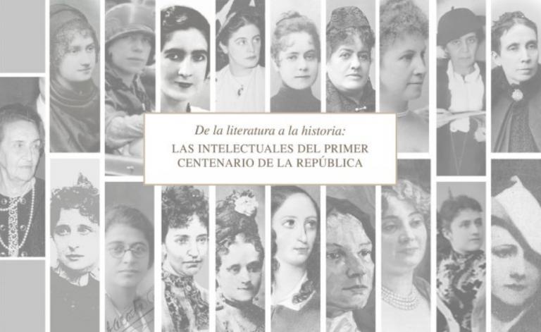 Lee más sobre el artículo De la literatura a la historia: Las intelectuales del primer Centenario de la República